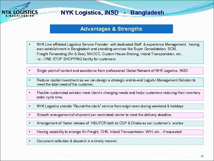 NYK Logistics, INSD - Bangladesh Advantages & Strengths • NYK Line affiliated Logistics Service