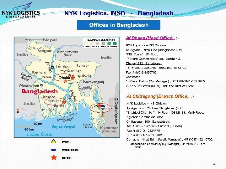 NYK Logistics, INSD - Bangladesh Offices in Bangladesh At Dhaka (Head Office) : NYK