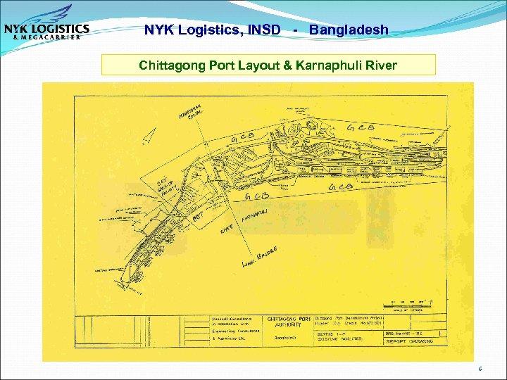 NYK Logistics, INSD - Bangladesh Chittagong Port Layout & Karnaphuli River 6