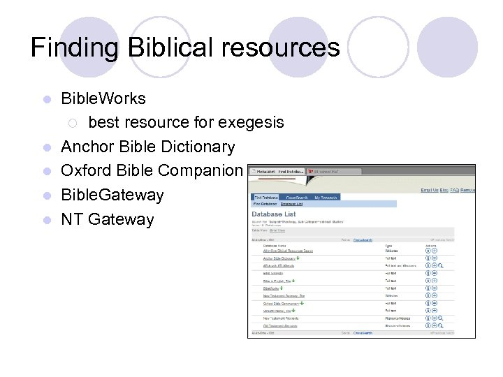 Finding Biblical resources l l l Bible. Works ¡ best resource for exegesis Anchor