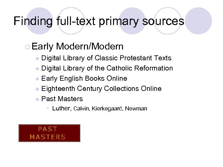 Finding full-text primary sources ¡ Early Modern/Modern Digital Library of Classic Protestant Texts l