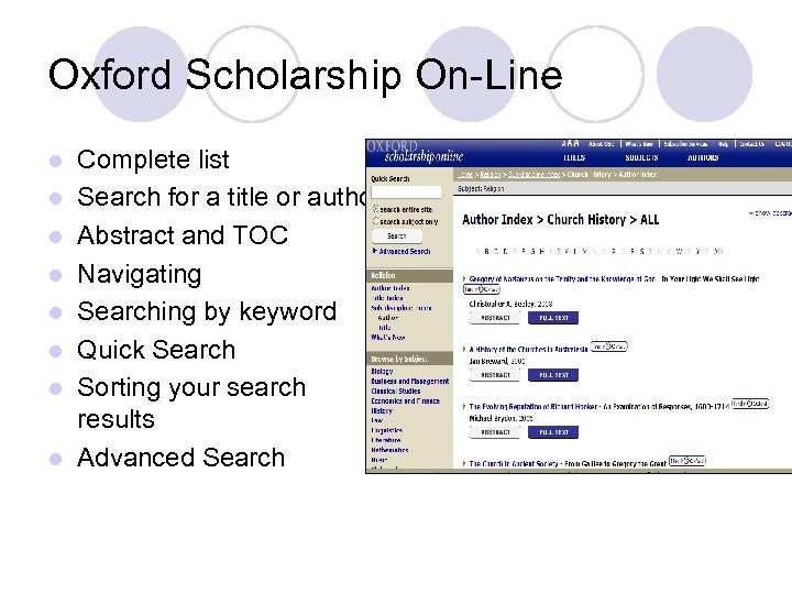 Oxford Scholarship On-Line l l l l Complete list Search for a title or