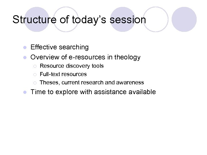 Structure of today's session Effective searching l Overview of e-resources in theology l ¡