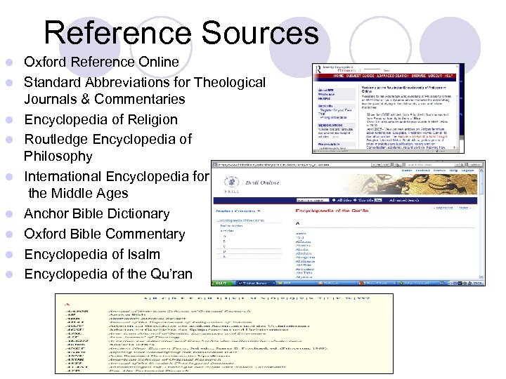 Reference Sources l l l l l Oxford Reference Online Standard Abbreviations for Theological