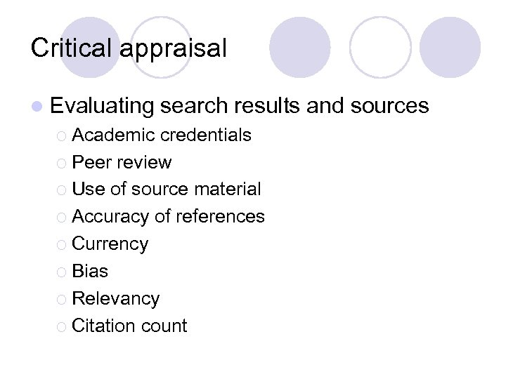 Critical appraisal l Evaluating ¡ Academic search results and sources credentials ¡ Peer review