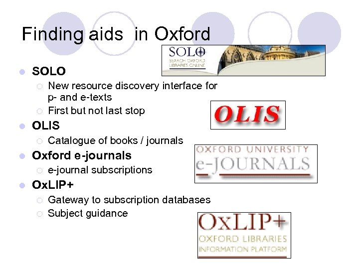 Finding aids in Oxford l SOLO ¡ ¡ l OLIS ¡ l Catalogue of