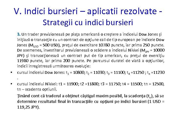 V. Indici bursieri – aplicatii rezolvate Strategii cu indici bursieri • • 3. Un