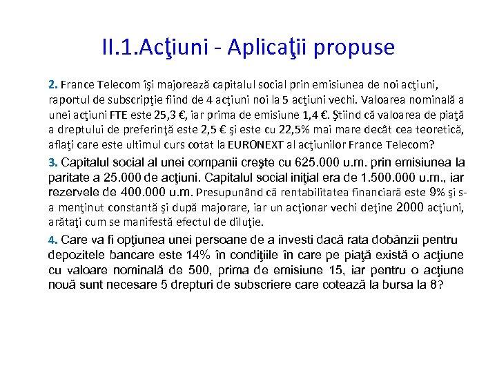 II. 1. Acţiuni - Aplicaţii propuse 2. France Telecom îşi majorează capitalul social prin