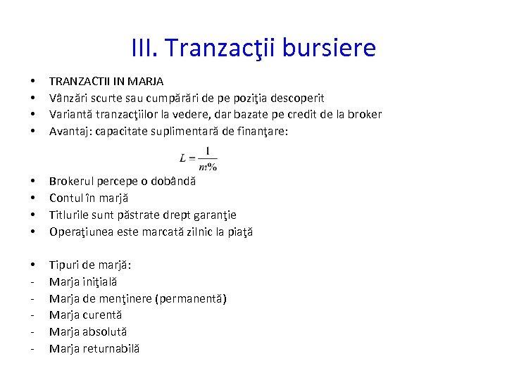 III. Tranzacţii bursiere • • TRANZACTII IN MARJA Vânzări scurte sau cumpărări de pe