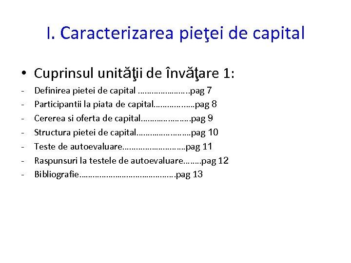 I. Caracterizarea pieţei de capital • Cuprinsul unităţii de învăţare 1: - Definirea pietei