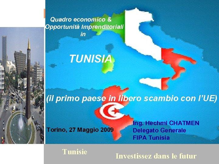 Quadro economico & Opportunità Imprenditoriali in TUNISIA (il primo paese in libero scambio con