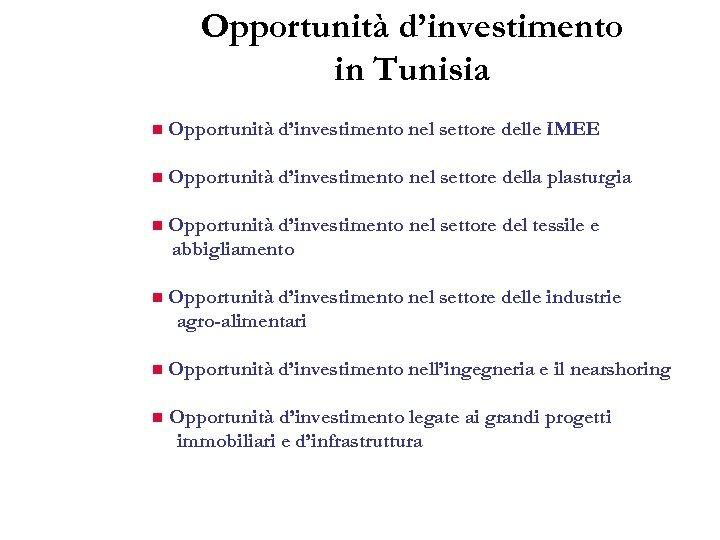 Opportunità d'investimento in Tunisia n Opportunità d'investimento nel settore delle IMEE n Opportunità d'investimento