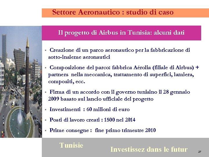 Settore Aeronautico : studio di caso Il progetto di Airbus in Tunisia: alcuni dati