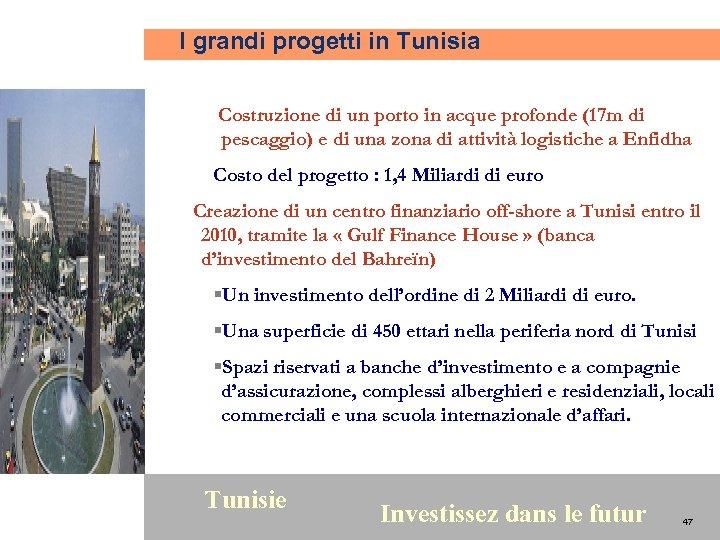 I grandi progetti in Tunisia Costruzione di un porto in acque profonde (17 m
