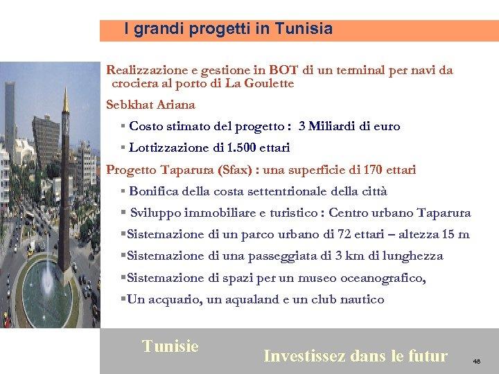 I grandi progetti in Tunisia Realizzazione e gestione in BOT di un terminal per