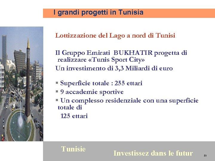 I grandi progetti in Tunisia Lottizzazione del Lago a nord di Tunisi Il Gruppo