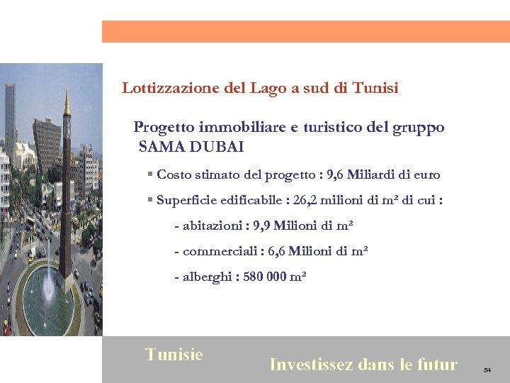 Lottizzazione del Lago a sud di Tunisi Progetto immobiliare e turistico del gruppo SAMA