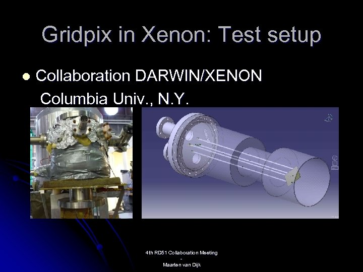 Gridpix in Xenon: Test setup l Collaboration DARWIN/XENON Columbia Univ. , N. Y. 4