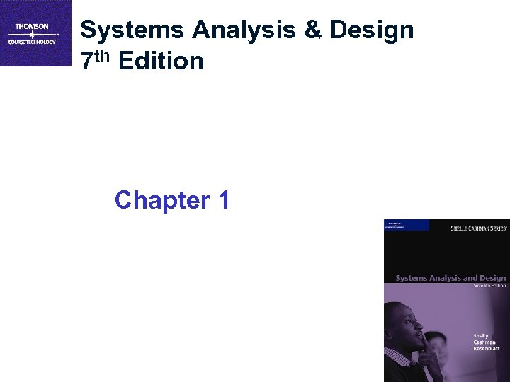 Systems Analysis & Design 7 th Edition Chapter 1 1