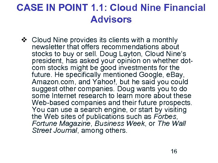 CASE IN POINT 1. 1: Cloud Nine Financial Advisors v Cloud Nine provides its