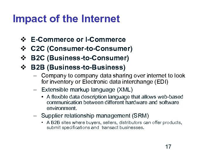 Impact of the Internet v v E-Commerce or I-Commerce C 2 C (Consumer-to-Consumer) B