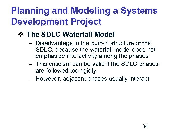 Planning and Modeling a Systems Development Project v The SDLC Waterfall Model – Disadvantage