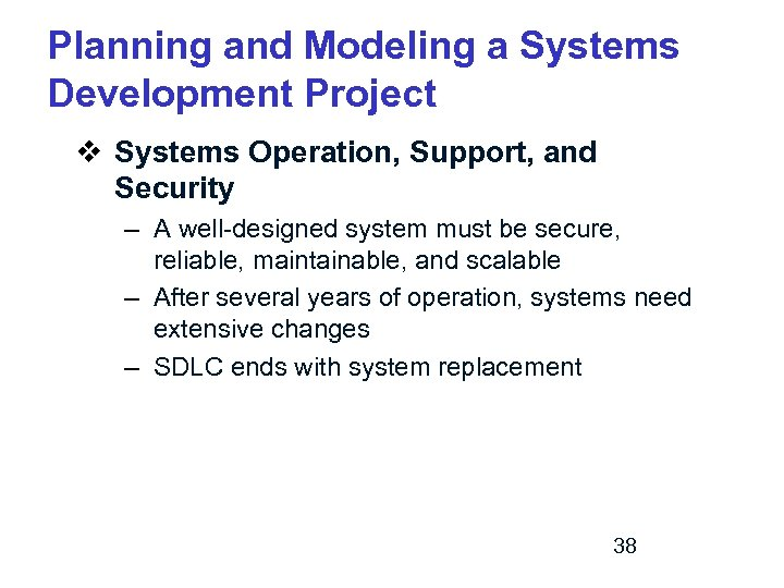 Planning and Modeling a Systems Development Project v Systems Operation, Support, and Security –