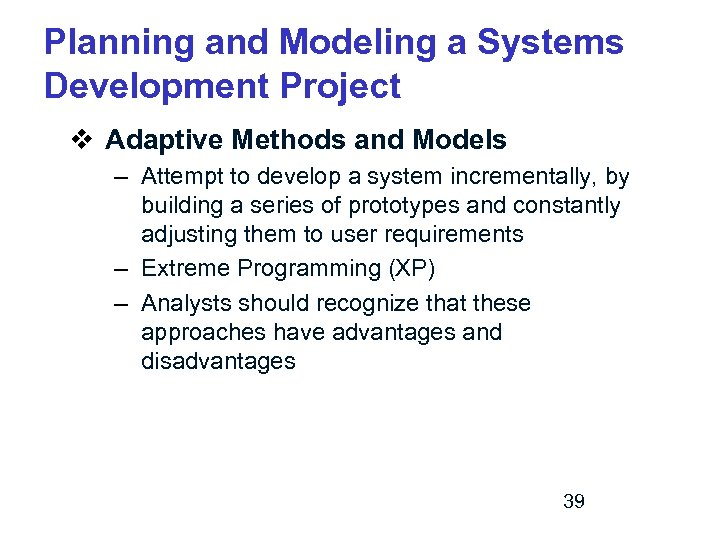Planning and Modeling a Systems Development Project v Adaptive Methods and Models – Attempt