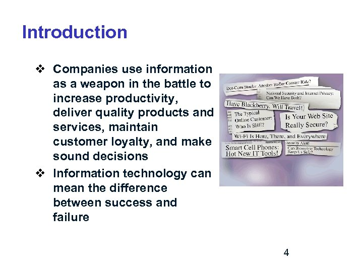 Introduction v Companies use information as a weapon in the battle to increase productivity,