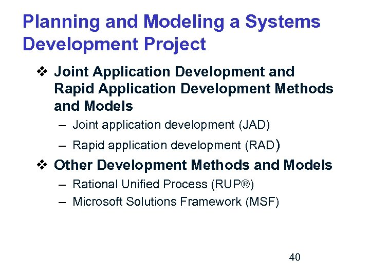 Planning and Modeling a Systems Development Project v Joint Application Development and Rapid Application