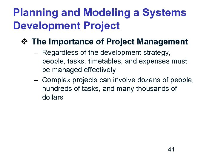 Planning and Modeling a Systems Development Project v The Importance of Project Management –