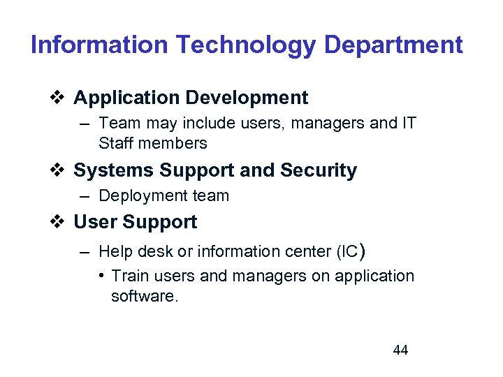 Information Technology Department v Application Development – Team may include users, managers and IT