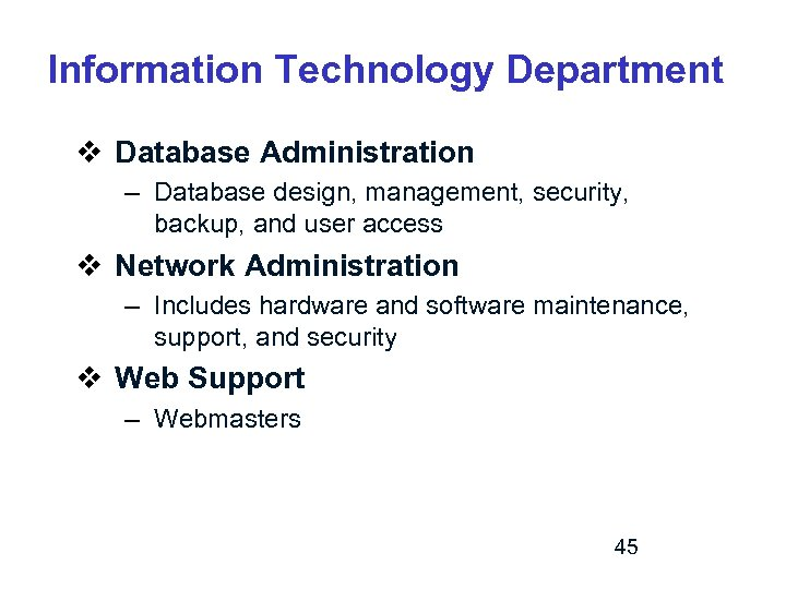 Information Technology Department v Database Administration – Database design, management, security, backup, and user