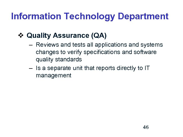 Information Technology Department v Quality Assurance (QA) – Reviews and tests all applications and
