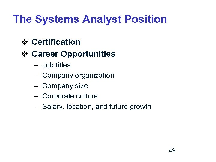 The Systems Analyst Position v Certification v Career Opportunities – – – Job titles