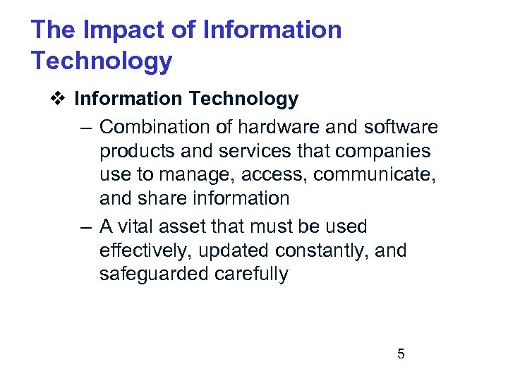 The Impact of Information Technology v Information Technology – Combination of hardware and software