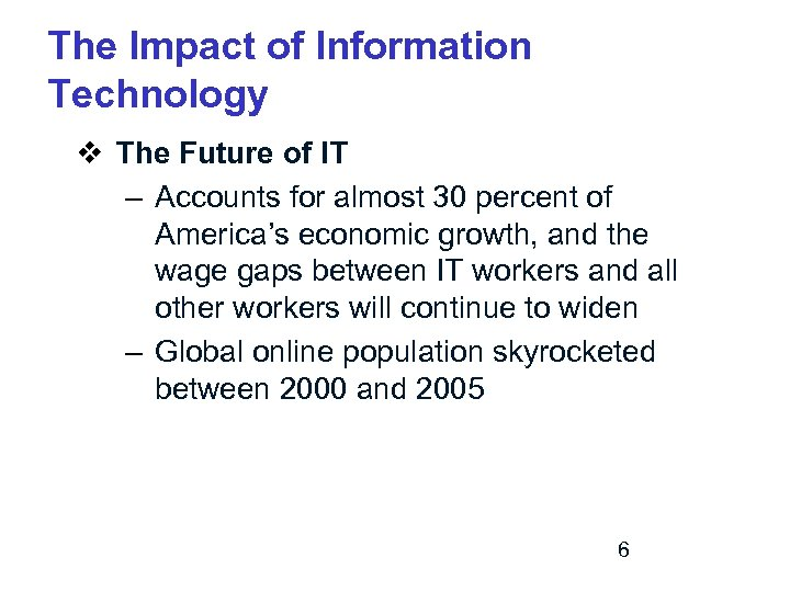 The Impact of Information Technology v The Future of IT – Accounts for almost