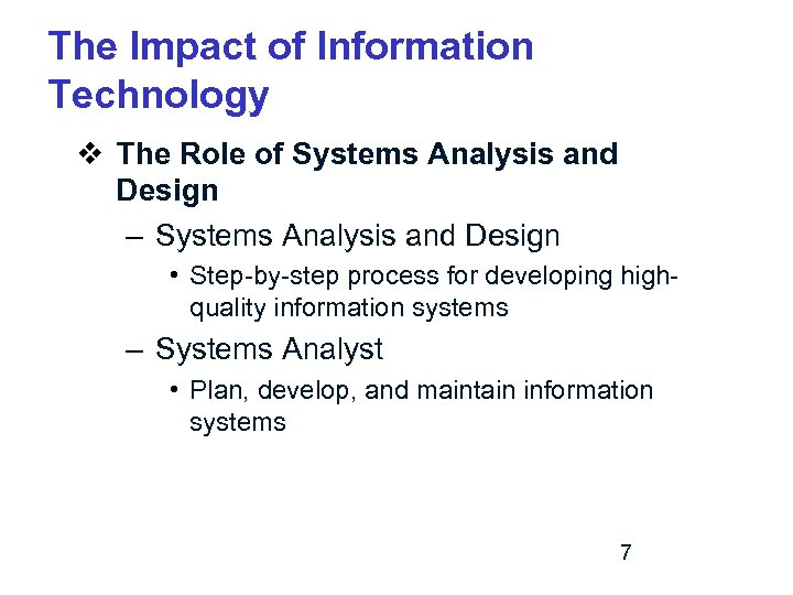 The Impact of Information Technology v The Role of Systems Analysis and Design –