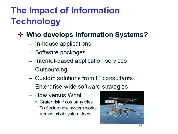 The Impact of Information Technology v Who develops Information Systems? – – – –