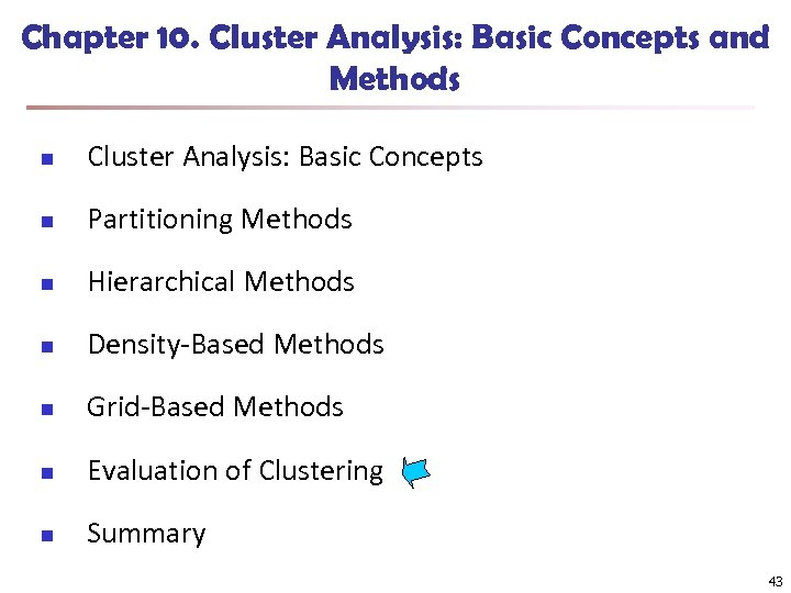 Chapter 10. Cluster Analysis: Basic Concepts and Methods n Cluster Analysis: Basic Concepts n