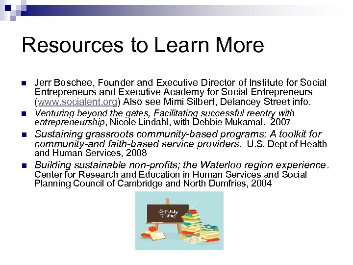 Resources to Learn More n Jerr Boschee, Founder and Executive Director of Institute for