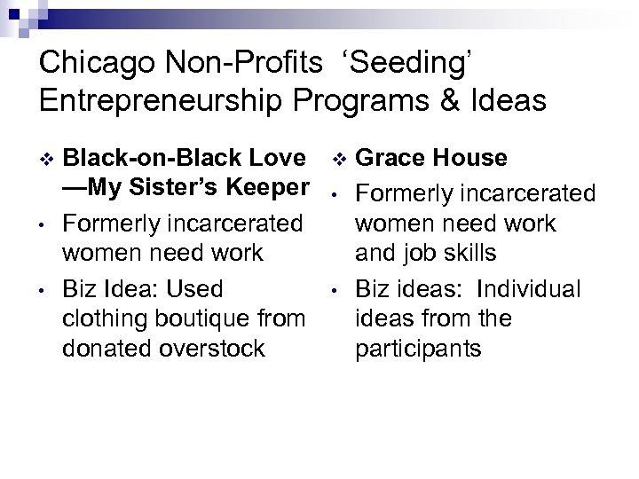 Chicago Non-Profits 'Seeding' Entrepreneurship Programs & Ideas v • • Black-on-Black Love —My Sister's