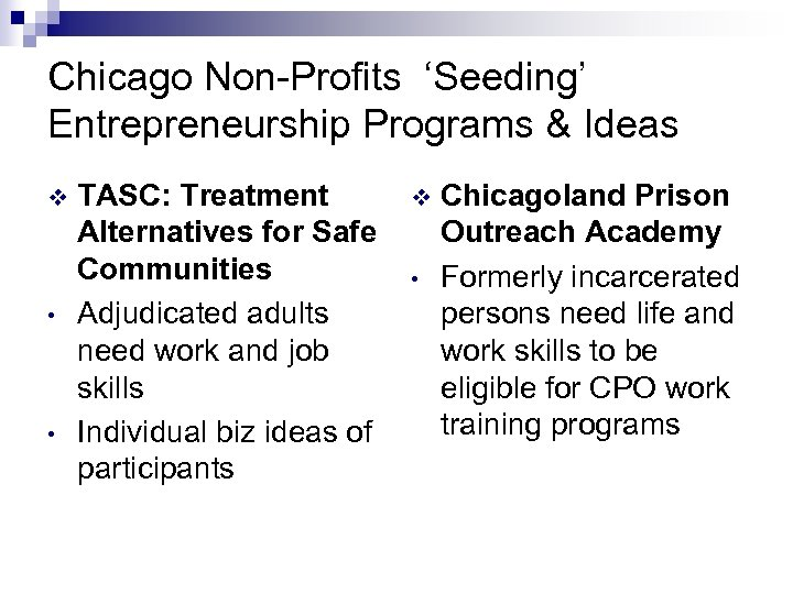 Chicago Non-Profits 'Seeding' Entrepreneurship Programs & Ideas v • • TASC: Treatment Alternatives for