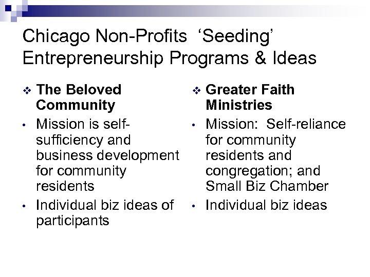 Chicago Non-Profits 'Seeding' Entrepreneurship Programs & Ideas v • • The Beloved Community Mission