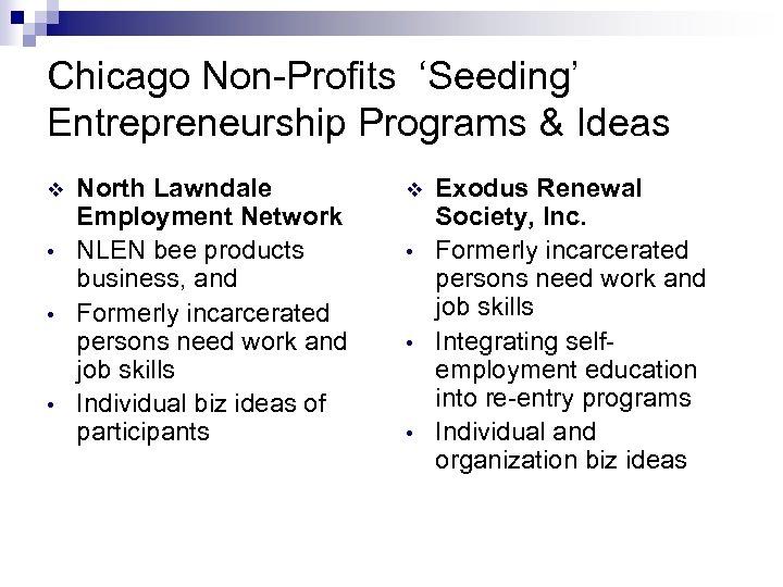 Chicago Non-Profits 'Seeding' Entrepreneurship Programs & Ideas v • • • North Lawndale Employment