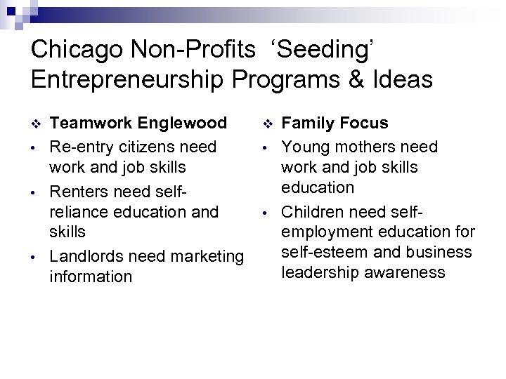 Chicago Non-Profits 'Seeding' Entrepreneurship Programs & Ideas v • • • Teamwork Englewood Re-entry
