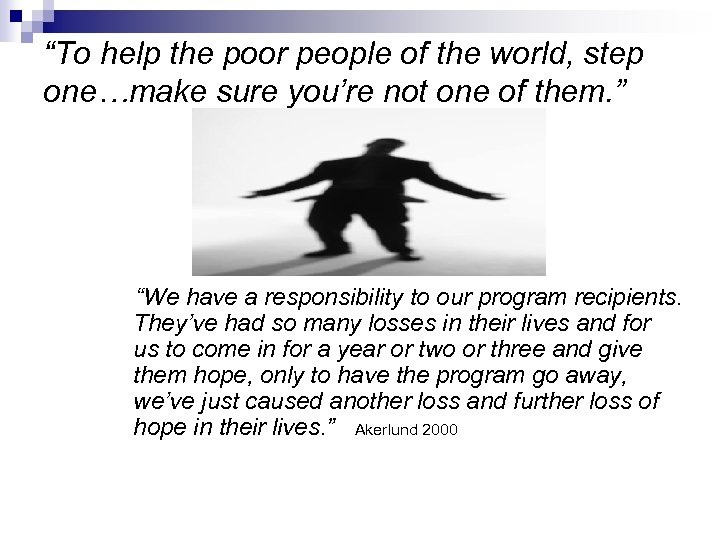 """""""To help the poor people of the world, step one…make sure you're not one"""