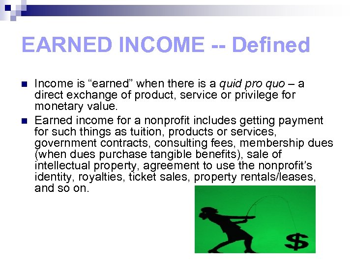 """EARNED INCOME -- Defined n n Income is """"earned"""" when there is a quid"""