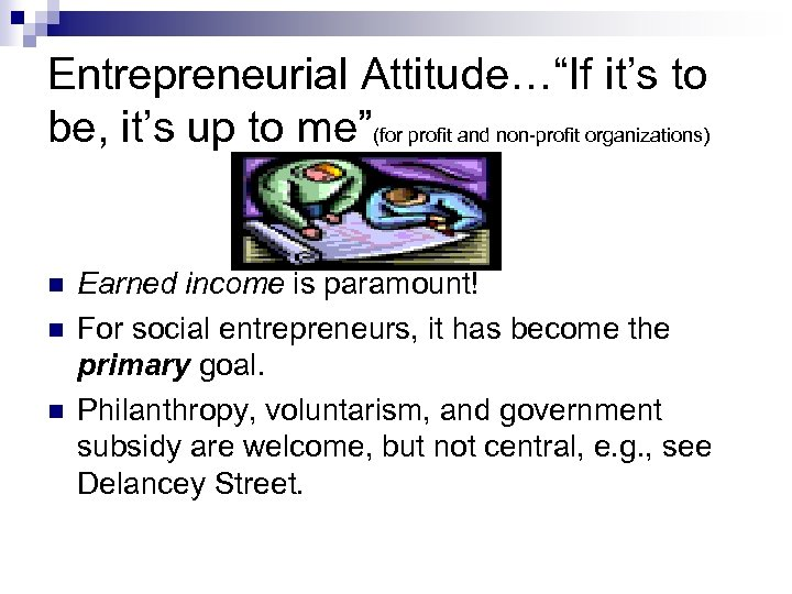 """Entrepreneurial Attitude…""""If it's to be, it's up to me""""(for profit and non-profit organizations) n"""