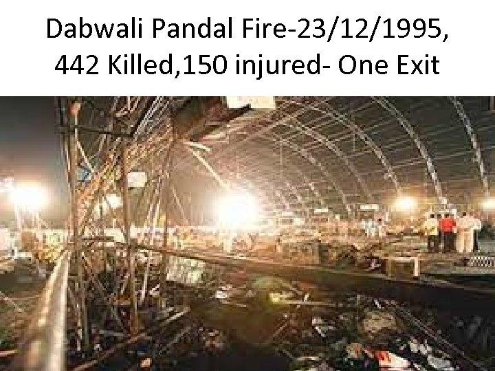 Dabwali Pandal Fire-23/12/1995, 442 Killed, 150 injured- One Exit